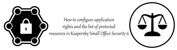 تنظیمات حقوق برنامه و لیست منابع محافظت شده در کسپرسکی اسمال آفیس سکیوریتی 6