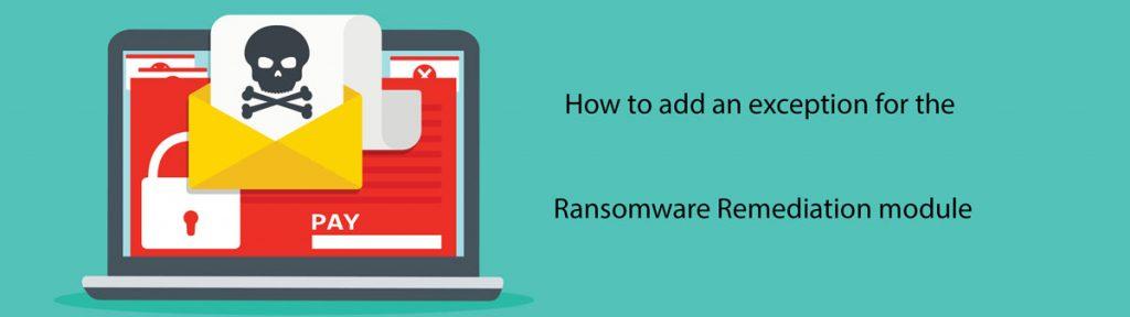 اضافه کردن استثنا به Ransomware Remediation