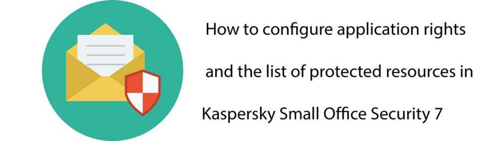 حقوق دسترسی برنامه ها و منابع محافظت شده در کسپرسکی اسمال آفیس سکیوریتی